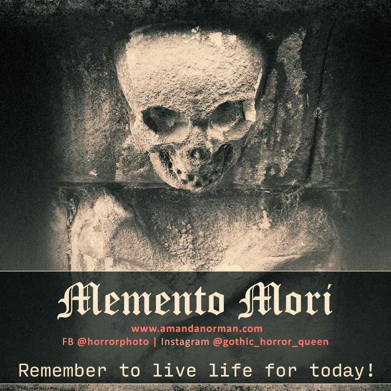 Memento Mori, remember to live life for today
